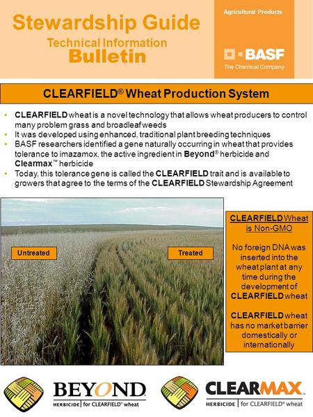 Technical Information Bulletin Agricultural Products Stewardship Guide CLEARFIELD ® Wheat Production System CLEARFIELD wheat is a novel technology that.