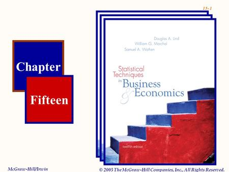 15- 1 Chapter Fifteen McGraw-Hill/Irwin © 2005 The McGraw-Hill Companies, Inc., All Rights Reserved.