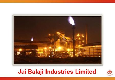 Jai Balaji Industries Limited. 2 First Company in West Bengal to start operation by setting up a Sponge Iron Plant. Executed 1 MT fully integrated green.