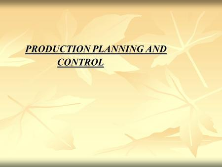 <strong>PRODUCTION</strong> PLANNING AND