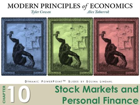 10 CHAPTER D YNAMIC P OWER P OINT ™ S LIDES BY S OLINA L INDAHL Stock Markets and Personal Finance.