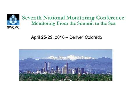 April 25-29, 2010 – Denver Colorado. Where we are in planning process 580 abstracts submitted (500 oral, 73 Poster, 7 withdrawn) – 288 time slots for.