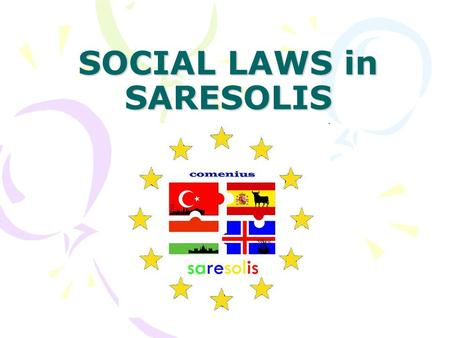 SOCIAL LAWS in SARESOLIS. 1. People living in Saresolis are all equal on laws.
