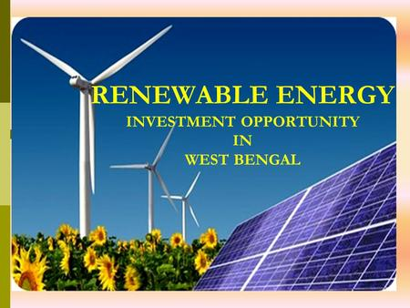 1 RENEWABLE ENERGY INVESTMENT OPPORTUNITY IN WEST BENGAL.