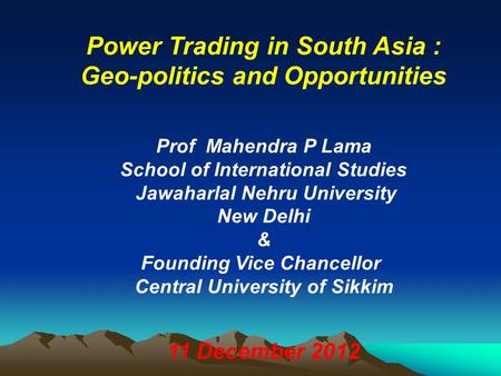 Power Trading in South Asia : Geo-politics and Opportunities