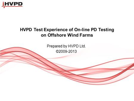 HVPD Test Experience of On-line PD Testing on Offshore Wind Farms