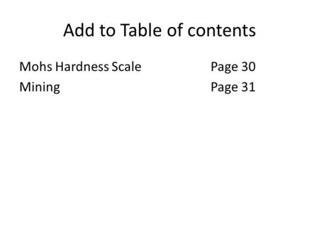 Add to Table of contents Mohs Hardness ScalePage 30 MiningPage 31.