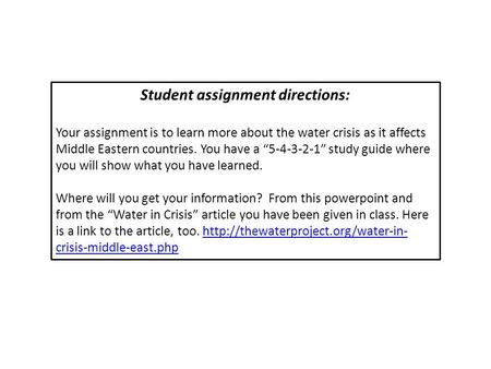"Student assignment directions: Your assignment is to learn more about the water crisis as it affects Middle Eastern countries. You have a ""5-4-3-2-1"" study."