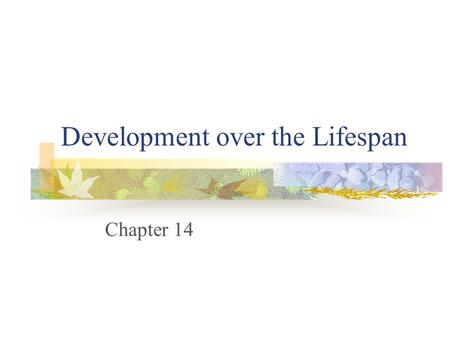 Development over the Lifespan