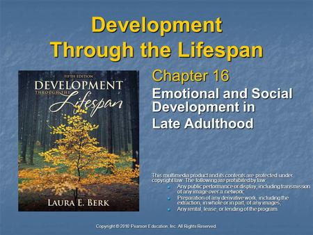lifespan development in late adults essay The journey through the life span: an observation guide for development social and emotional aspects of late adulthood the journey through the life span.