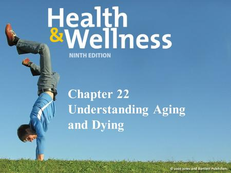 Chapter 22 Understanding Aging and Dying. Aging Refers to the normal changes in body functions that occur after sexual maturity and continue until death.