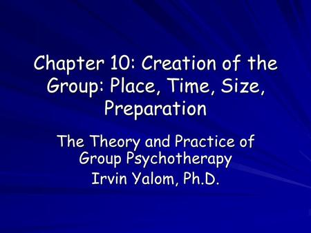 Chapter 10: Creation of the Group: Place, Time, Size, Preparation