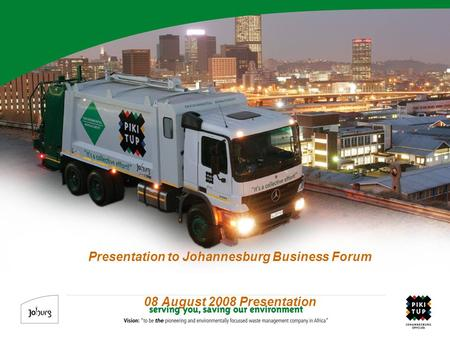 Presentation to Johannesburg Business Forum 08 August 2008 Presentation.