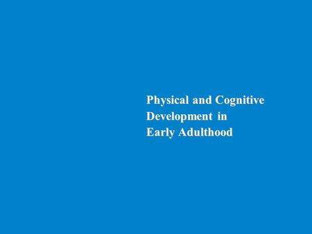 Physical and Cognitive