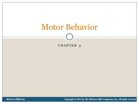 Motor Behavior Chapter 5.