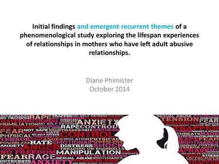 Initial findings and emergent recurrent themes of a phenomenological study exploring the lifespan experiences of relationships in mothers who have left.