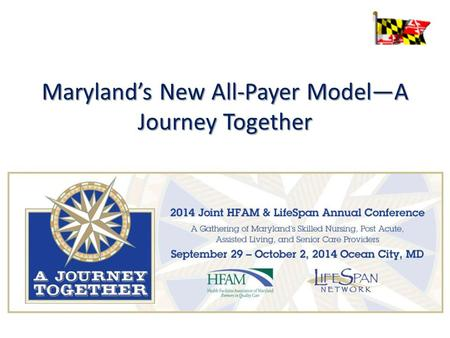 Maryland's New All-Payer Model—A Journey Together.
