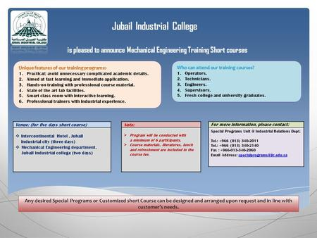 Jubail Industrial College is pleased to announce Mechanical Engineering Training Short courses For more information, please contact: Special Programs Unit.