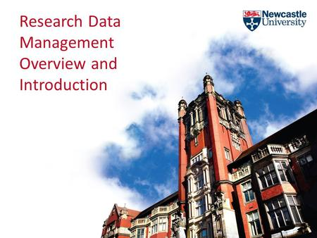 Research Data Management Overview and Introduction.