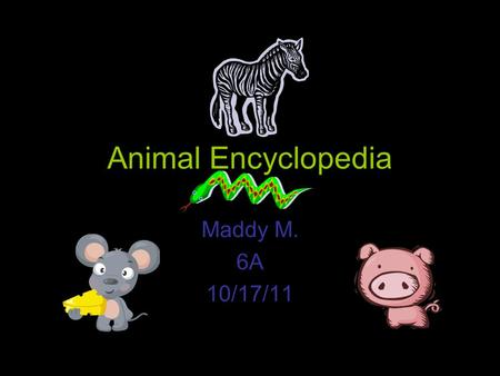 Animal Encyclopedia Maddy M. 6A 10/17/11. Table of Contents Cuban Screech OwlCuban Screech Owl Snowshoe Hare Bactrian Camels Red-Eyed Tree Frog Atlantic.