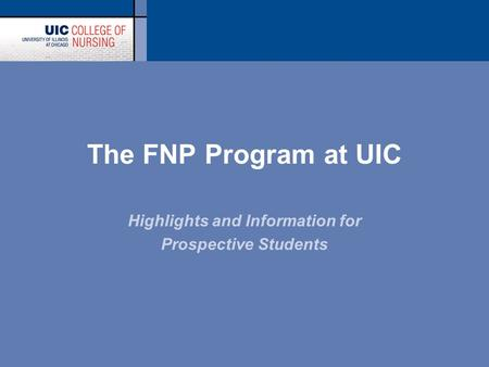 The FNP Program at UIC Highlights and Information for Prospective Students.