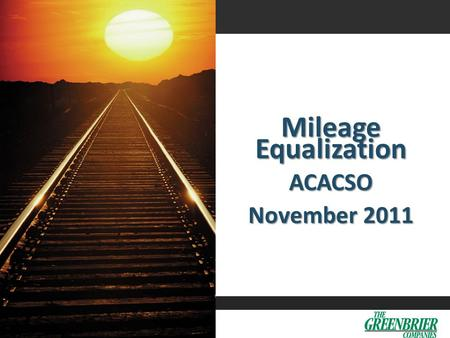 Introduction DEFINITION OF MILEAGE EQUALIZATION MILEAGE ADJUSTMENTS
