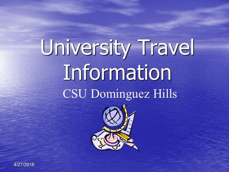 4/27/2015 University Travel Information CSU Dominguez Hills.