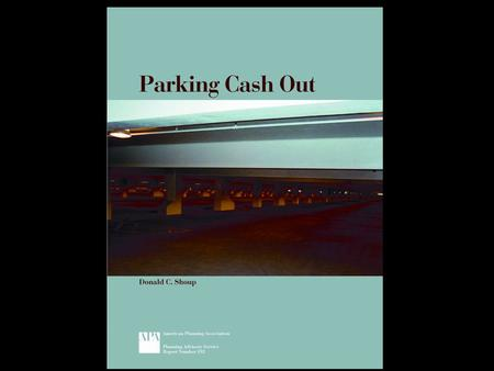Employer-Paid Parking: A Matching Grant Employers pay for parking at work if the employee is willing to pay for driving to work Commuters who don't drive.