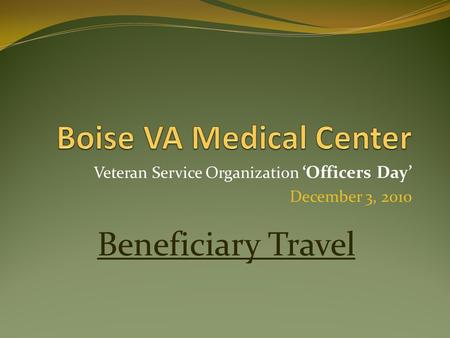 Veteran Service Organization 'Officers Day' December 3, 2010 Beneficiary Travel.