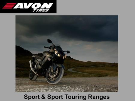 Sport & Sport Touring Ranges. Range  3D Siping  Carbon nano technology  A-VBD rear construction  Inverted front grooves  Road Hazard Sport and SS.