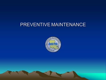 PREVENTIVE MAINTENANCE. Does your system have a preventive maintenance plan ?