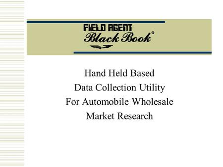 Hand Held Based Data Collection Utility For Automobile Wholesale Market Research.