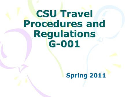CSU Travel Procedures and Regulations G-001 Spring 2011.