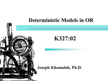 Deterministic Models in OR