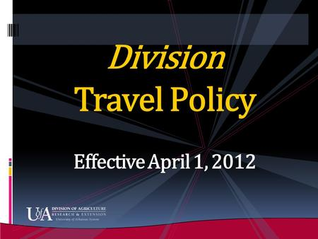 Division Travel Policy Effective April 1, 2012. Division Travel Policy PMGS 12-1   t/default.htm