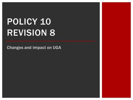 POLICY 10 REVISION 8 Changes and impact on UGA.  Rules, regulations and procedures governing the use and assignment of the motor vehicles, purchase,