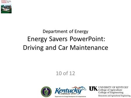 Department of Energy Energy Savers PowerPoint: Driving and Car Maintenance 10 of 12.