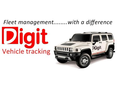 Digit Vehicle tracking for fleet management Saves Directly to your PC The Digit system is different to most competitor web-based systems. All.