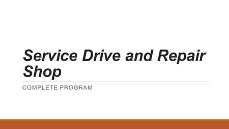 Service Drive and Repair Shop COMPLETE PROGRAM. Star Service Manager STAR SERVICE MANAGER IS A FULL-FEATURED SERVICE AND REPAIR MANAGEMENT SYSTEM SERVING.