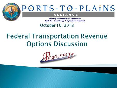 October 10, 2013 Federal Transportation Revenue Options Discussion.