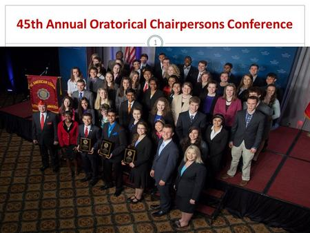 1 45th Annual Oratorical Chairpersons Conference.