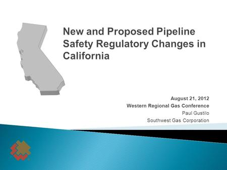 August 21, 2012 Western Regional Gas Conference Paul Gustilo Southwest Gas Corporation.