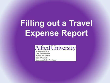 Filling out a Travel Expense Report. AU One Card Free Travel Benefits Travel emergency assistance and car rental accident reporting 1-800-VISA-911.