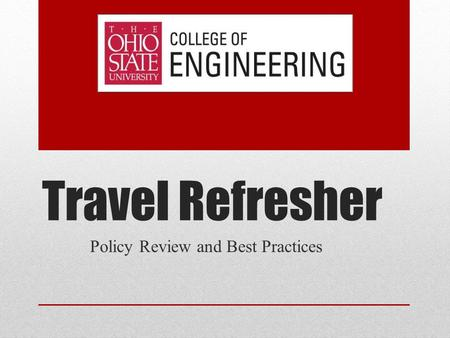 Travel Refresher Policy Review and Best Practices.