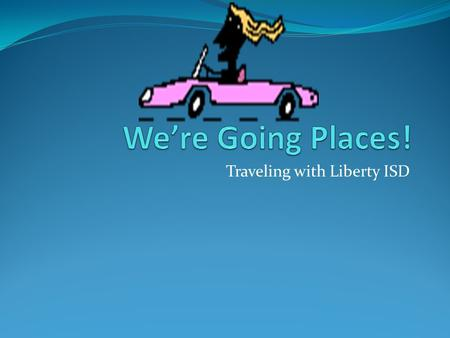 Traveling with Liberty ISD. Covered Topics Lodging Meals Transportation Miscellaneous Charges Procedures and Forms Fuel Credit Cards.