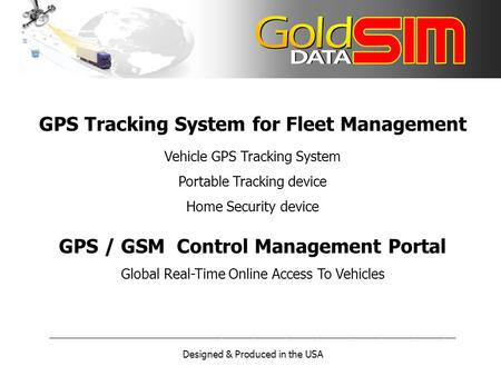 GPS Tracking System for Fleet Management Vehicle GPS Tracking System Portable Tracking device Home Security device GPS / GSM Control Management Portal.