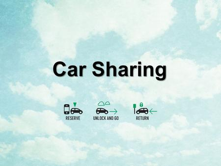 Car Sharing.  History  Types  Demographics  Dedicated Model / B2B  Ride Matching  Total Transportation Solution 2.
