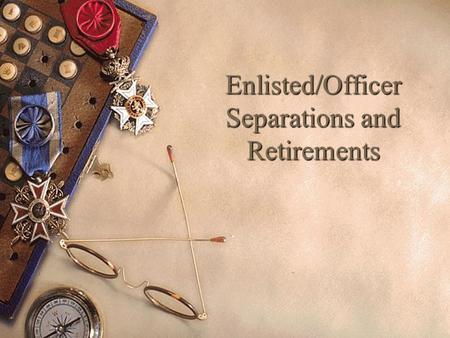 Enlisted/Officer Separations and Retirements. General Information Retirements and Fleet Reserve.