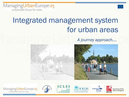 A journey approach.... Integrated management system for urban areas.