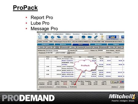1 ProPack Report Pro Lube Pro Message Pro. 2 » ProPack Report Pro ‾Enhanced reporting with by-the-job invoicing. ‾Customer selected 'themed' template.